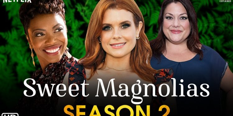 Sweet Magnolias Season 2: Release Date, Latest Proudction Updates, and Much More